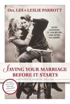 Saving Your Marriage Before It Starts ebook by Les and Leslie Parrott