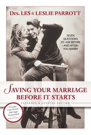 Saving Your Marriage Before It Starts - Seven Questions to Ask Before---and After---You Marry ebook by Les and Leslie Parrott