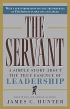 The Servant ebook by James C. Hunter