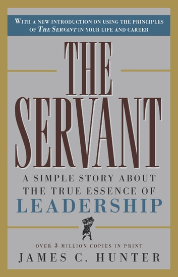 The servant ebook by james c hunter 9780307453563 rakuten kobo the servant a simple story about the true essence of leadership ebook by james c fandeluxe Choice Image