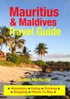 Mauritius & Maldives Travel Guide ebook by Sandra MacKenzie
