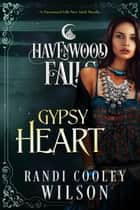 Gypsy Heart ebook by Randi Cooley Wilson