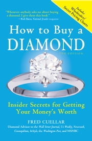 How to Buy a Diamond - Insider Secrets for Getting Your Money's Worth ebook by Fred Cuellar