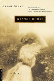 Grange House - A Novel ebook by Sarah Blake