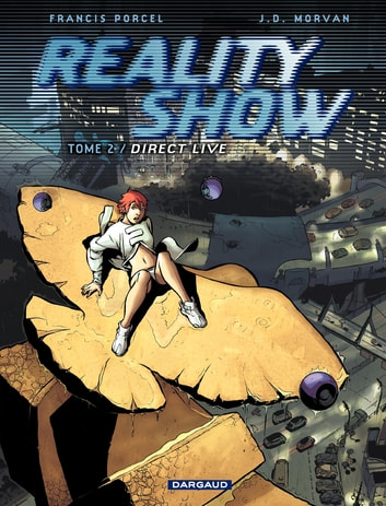 Reality Show – tome 2 - Direct Live eBook by Jean-David Morvan