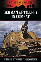 German Artillery in Combat ebook by Bob Carruthers