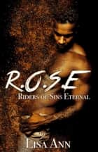 Riders of Sins Eternal - R.O.S.E ebook by Lisa Ann