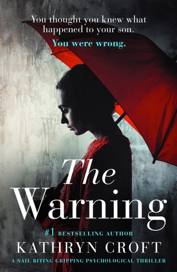 The Warning - A nail biting, gripping psychological thriller ebook by Kathryn Croft