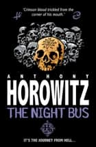 The Night Bus ebook by Anthony Horowitz