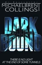 Darkbound ebook by Michaelbrent Collings