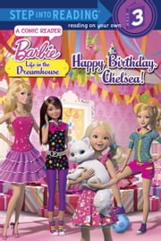 Happy Birthday, Chelsea! (Barbie: Life in the Dream House) ebook by Mary Tillworth