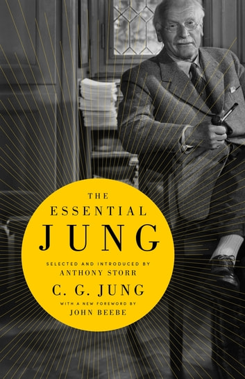 The Essential Jung - Selected and introduced by Anthony Storr ebook by C. G. Jung