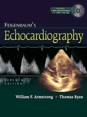 Feigenbaum's Echocardiography ebook by William F. Armstrong, Thomas Ryan