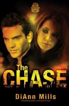 The Chase - A Novel ebook by DiAnn Mills