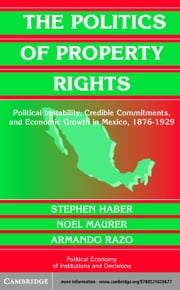 The Politics of Property Rights ebook by Haber, Stephen H.