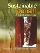Sustainable Tourism ebook by Rob Harris, Peter Williams, Tony Griffin