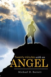 Twenty Minutes with an Angel ebook by Michael D. Barrett