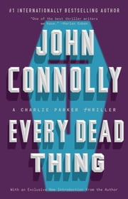 Every Dead Thing - A Charlie Parker Thriller ebook by John Connolly