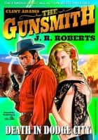 Clint Adams the Gunsmith 4: Death in Dodge City ebook by JR Roberts
