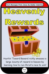 Heavenly Rewards (Text Messages From Jesus Book 62) ebook by Buddy Valentine