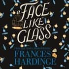 A Face Like Glass audiobook by Frances Hardinge