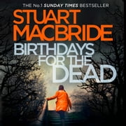 Birthdays for the Dead audiobook by Stuart MacBride