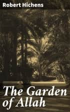 The Garden of Allah ebook by