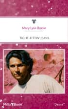 Tight-Fittin' Jeans ebook by Mary Lynn Baxter