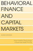 Behavioral Finance and Capital Markets ebook by A. Szyszka
