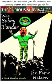The Curious Survival of Wee Bobby Blunder ebook by Ian Peter Nelson