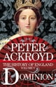 Dominion: The History of England Volume V ebook by Peter Ackroyd