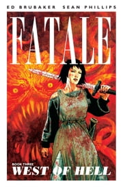 Fatale Vol. 3 ebook by Ed Brubaker,Sean Phillips,Dave Stewart,Elizabeth Breitweiser