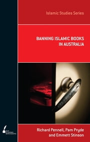 ISS 9 Banning Islamic Books in Australia ebook by Richard Pennell, Pam Pryde, Emmett Stinson