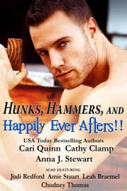 Hunks, Hammers, and Happily Ever Afters ebook by Cari Quinn,Cathy Clamp,Anna J. Stewart,Jodi Redford,Amie Stuart,Leah Braemel,Chudney Thomas
