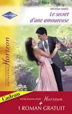 Le secret d'une amoureuse - Une épouse parfaite (Harlequin Horizon) ebook by Melissa James, Karen Rose Smith