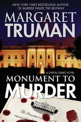 Monument to Murder: A Capital Crimes Novel ebook by Margaret Truman