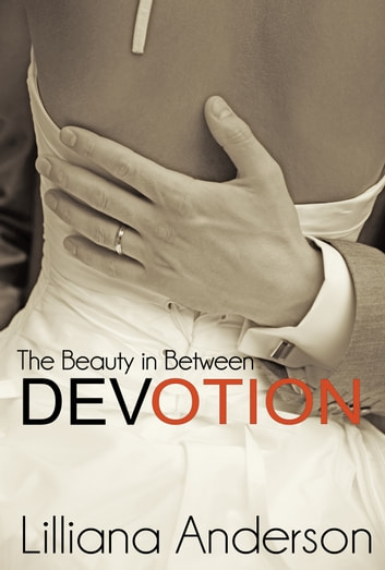 Devotion: The Beauty in Between (A Beautiful Series Novella) ebook by Lilliana Anderson