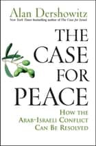 The Case for Peace ebook by Alan Dershowitz