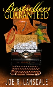 Bestsellers Guaranteed ebook by Joe R. Lansdale