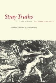 Stray Truths: Selected Poems of Euphrase Kezilahabi ebook by Annmarie Drury
