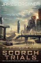 The Scorch Trials (movie tie-in) ebook by James Dashner