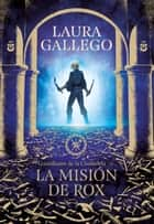 La misión de Rox (Guardianes de la Ciudadela 3) ebook by Laura Gallego