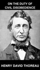 On the Duty of Civil Disobedience [avec Glossaire en Français] ebook by Henry David Thoreau, Eternity Ebooks