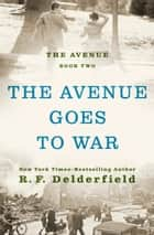 The Avenue Goes to War ebook by R. F Delderfield