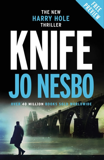 New Harry Hole Thriller - Knife Free Ebook Sampler ebook by Jo Nesbo