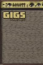 Gigs ebook by John Davis