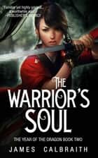 The Warrior's Soul ebook by James Calbraith