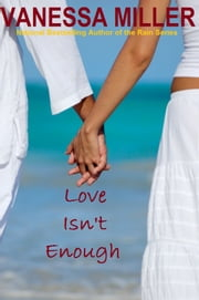 Love Isn't Enough ebook by Vanessa Miller