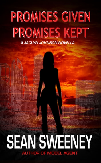 Promises Given, Promises Kept - A Jaclyn Johnson novella ebook by Sean Sweeney