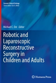 Robotic and Laparoscopic Reconstructive Surgery in Children and Adults ebook by